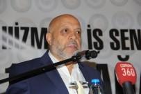 HIZMET İŞ SENDIKASı - Hak-İş Genel Başkanı Arslan'dan Çaykur Ve Şeker Fabrikaları Açıklaması