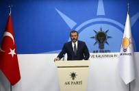 MAHİR ÜNAL - AK Parti Sözcüsü Mahir Ünal'dan flaş açıklama