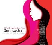 MEHMET ÖZEN - Kadın Sanatçıların Gözünden 8 Mart