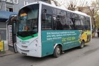 CEYHUN DİLŞAD TAŞKIN - Siirt'te Belediye Otobüsleri 8 Mart'ta Kadınlara Ücretsiz