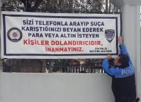 TELEFON DOLANDIRICILIĞI - TDP'den Dolandırıcılığa Pankartlı Uyarı
