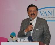 KAYIT DIŞI İSTİHDAM - TOBB Başkanı Hisarcıklıoğlu Van'da