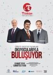 MARMARA ÜNIVERSITESI - Türkiye Gazetesi Yazarları Okuyucularıyla Trabzon'da Buluşuyor