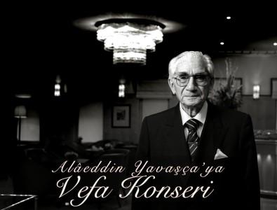 Türk Musikisinin Çınarı Alâeddin Yavaşça'ya vefa konseri