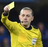 UEFA ŞAMPİYONLAR LİGİ - Dev maç Cüneyt Çakır'ın