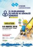 ÇALıŞMA VE SOSYAL GÜVENLIK BAKANLıĞı - 9. Uluslararası İş Sağlığı Ve Güvenliği Kongresi 6 Mayıs'ta İstanbul'da Başlıyor
