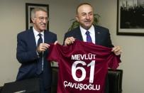 AHMET AĞAOĞLU - Bakan Çavuşoğlu, Trabzonspor Başkanı Ağaoğlu'nu Kabul Etti