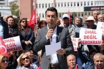 ASKERI DARBE - CHP'den 'Ohal Değil Demokrasi İstiyoruz' Eylemi