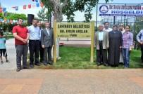 Dr. Ersin Arslan'ın İsmi Şahinbey'de Yaşıyor