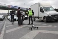 OKMEYDANı - İstanbul'da Drone İle Yapılan Trafik Denetimi Sürücülere Göz Açtırmıyor