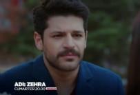 Adı: Zehra Dizisi - Adı: Zehra 7. Yeni Bölüm Fragmanı (7 Nisan 2018)