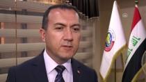 BAĞDAT BÜYÜKELÇİSİ - Irak-Türkiye Arasında Yeni Sınır Kapısı İçin Heyet Ziyaretleri Yakında Başlayacak