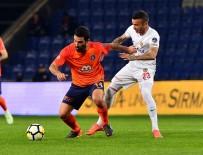 TOLEDO - Spor Toto Süper Lig Açıklaması Medipol Başakşehir Açıklaması 1 - Kayserispor Açıklaması 0 (İlk Yarı)
