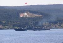 EGE DENIZI - Rus Savaş Gemileri Çanakkale Boğazı'ndan Aynı Anda Geçti