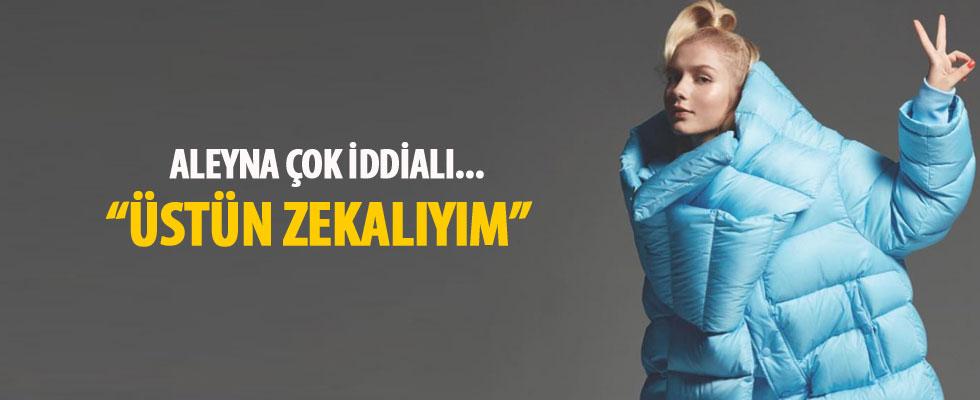 Aleyna Tilki çok iddialı: Zeka seviyem 140