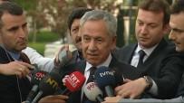 BÜLENT ARINÇ - Ankara'da Sürpriz Buluşma Açıklaması İlk Açıklama Bülent Arınç'tan Geldi