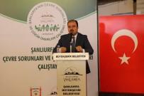 SU ARITMA TESİSİ - Şanlıurfa'nın Çevre Sorunları Ele Alındı