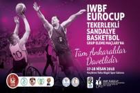 TAHA AKGÜL - IWBF Euro Cup'ta Ev Sahibi Keçiören