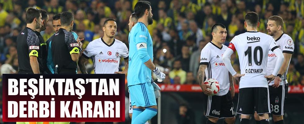 Beşiktaş'tan derbi kararı