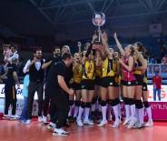 BURHAN FELEK - Şampiyon Vakıfbank, Kupasına Kavuştu