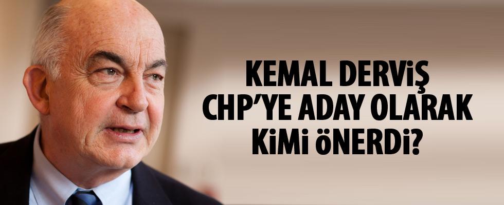 Kemal Derviş, CHP'ye aday olarak kimi önerdi?