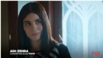Adı: Zehra Dizisi - Adı: Zehra 7. Yeni Bölüm 2. Fragmanı (7 Nisan 2018)