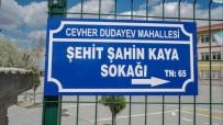 Afrin Şehidi Uzman Çavuş Şahin Kaya'nın İsmi Sokağa Verildi