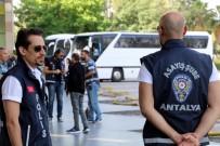 BOMBA UZMANI - Antalya'da 4 Bin Polisle 'Huzur' Operasyonu