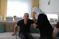YILIN ANNESİ - Gazi Oğluna 25 Senedir Bir Bebek Gibi Bakıyor