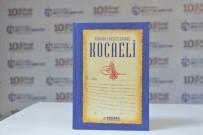 ALI KıLıÇ - Osmanlı Belgelerinde Kocaeli Kitabı Kamuoyuna Tanıtıldı