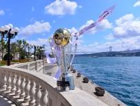 ŞAMPİYONLUK KUPASI - Şampiyonluk Kupası Boğaz'da Görücüye Çıktı