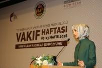 VAKIFLAR HAFTASI - Sümeyye Erdoğan Bayraktar Açıklaması 'Fıtri İyilik Anlayışını En İyi Uygulayan Osmanlı'dır'