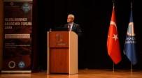 GÜNDOĞAN - 'V. Uluslararası Akademik Forum 2018' Anadolu Üniversitesi'nde