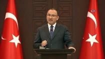 GÜVENLİK KONSEYİ - Başbakan Yardımcısı Bozdağ Açıklaması 'Hükümetimizin Gündeminde Af Söz Konusu Değil'