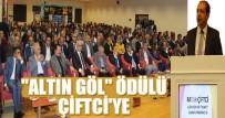 BAKAN YARDIMCISI - Fatih Çiftci'ye 'Altın Göl' Ödülü