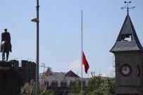 DOĞAL AFET - Kayseri'de Bayraklar Yarıya İndirildi