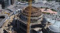 CAMİİ - (Özel) Minarelerinin Yapımına Başlanan Taksim Camii Havadan Görüntülendi
