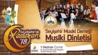 İLAHI - Seydişehir'de Ramazan Geceleri Bu Yılda Devam Ediyor