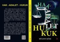HAKKANIYET - Araştırma Kitabı 'Hak Adalet Hukuk'Raflarda