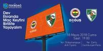 EUROLEAGUE - Fenerbahçe'nin Maçı Meydanlarda İzlenecek