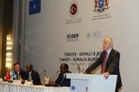 DıŞ TICARET - Yırcalı Türkiye - Somali Formuna Başkanlık Yaptı