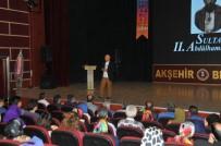 TALHA UĞURLUEL - Talha Uğurluel, Akşehir'de Abdülhamit Han'ı Anlattı