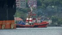 NENE HATUN - Petrol Platformu İstanbul Boğazı'ndan Geçiyor