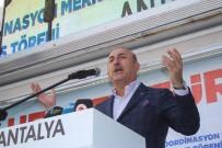 TEMEL ATMA TÖRENİ - Bakan Çavuşoğlu Açıklaması '1,8 Milyar Ümmet, Recep Tayyip Erdoğan'ın Seçilmesi İçin Dua Ediyor'