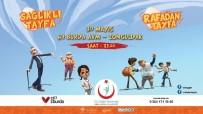SAĞLıK BAKANLıĞı - Çocukların Sevgilisi Rafadan Tayfa 67 Burda'da