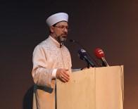 DIYANET İŞLERI BAŞKANLıĞı - Erbaş Açıklaması 'Diyanet İşleri Başkanlığı Olarak Din İstismarı İle Mücadele Programı Başlattık'