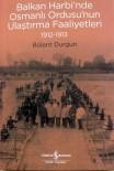 İŞ BANKASı - Balkan Harbi'nde Osmanlı Ordusu'nun Ulaştırma Faaliyetleri 1912-1913, Raflarda