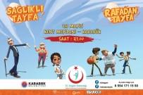 OBEZİTE - 'Sağlıklı Tayfa Rafadan Tayfa' Çocuklarla Buluşacak