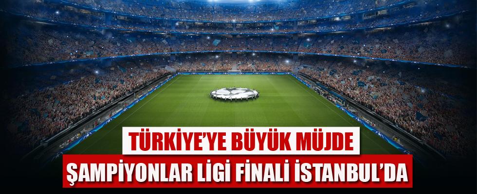 Şampiyonlar Ligi Finali İstanbul'da oynanacak