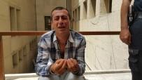MAHKEME HEYETİ - Uyuşturucudan 16 Yıl Hapis Aldı, Adliye Kapısında Gözyaşlarına Boğuldu